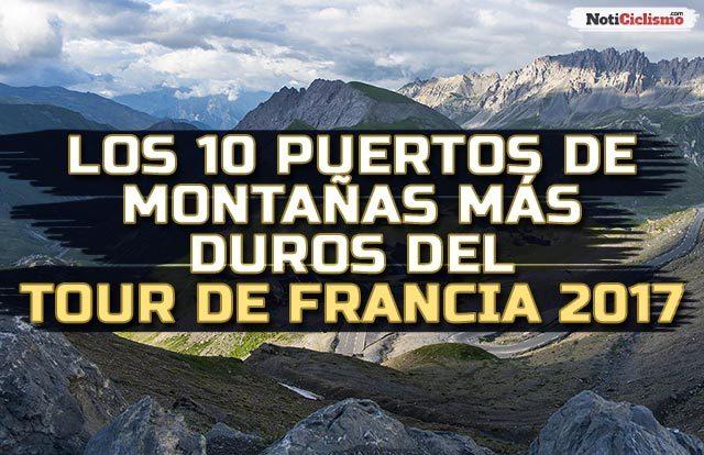 Los 10 puertos de montañas más duros del Tour de Francia 2017