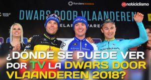 ¿Dónde se puede ver por TV la Dwars Door Vlaanderen 2018?