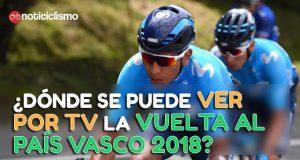 ¿Dónde se puede ver por TV la Vuelta al País Vasco 2018?