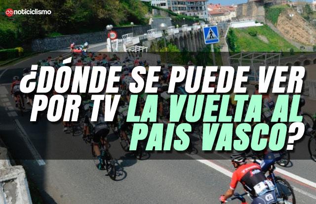 ¿Dónde se puede ver por TV la Vuelta al País Vasco?