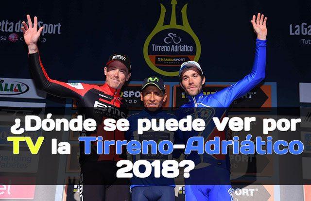 ¿Dónde se puede ver por TV la Tirreno-Adriático 2018?