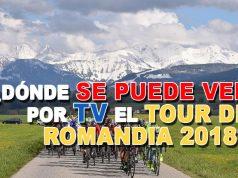 ¿Dónde se puede ver por TV el Tour de Romandía 2018?