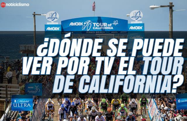¿Dónde se puede ver por TV el Tour de California 2019?