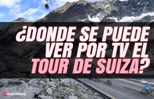 ¿Dónde se puede ver por TV el Tour de Suiza 2019?