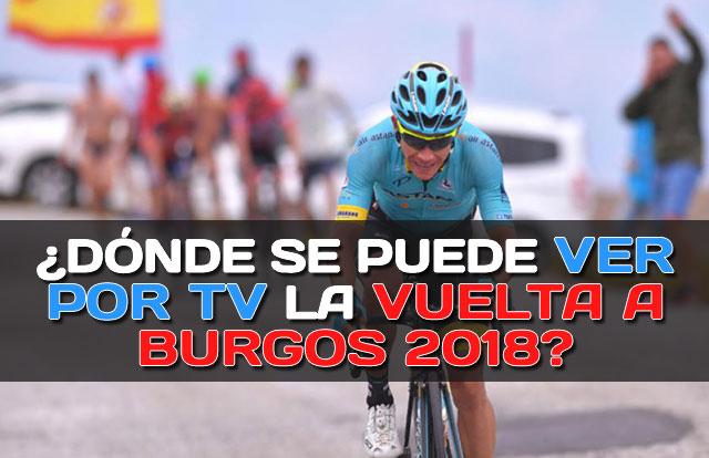 ¿Dónde se puede ver por TV la Vuelta a Burgos 2018?