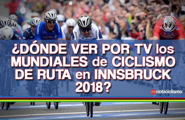 ¿Dónde ver por TV los Mundiales de Ciclismo de Ruta en Innsbruck 2018?