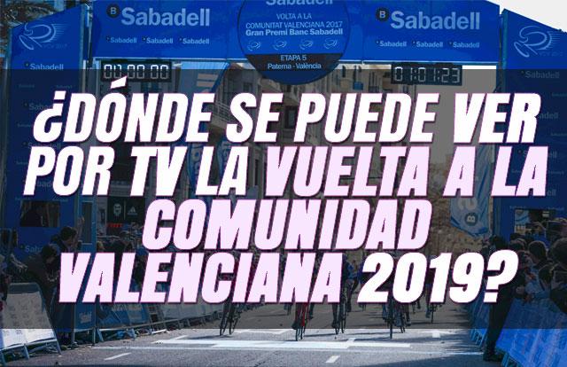 ¿Dónde se puede ver por TV la Vuelta a la Comunidad Valenciana 2019?