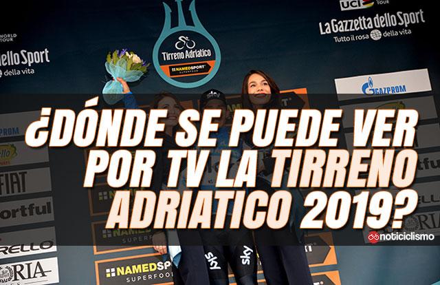¿Dónde se puede ver por TV la Tirreno-Adriático 2019?