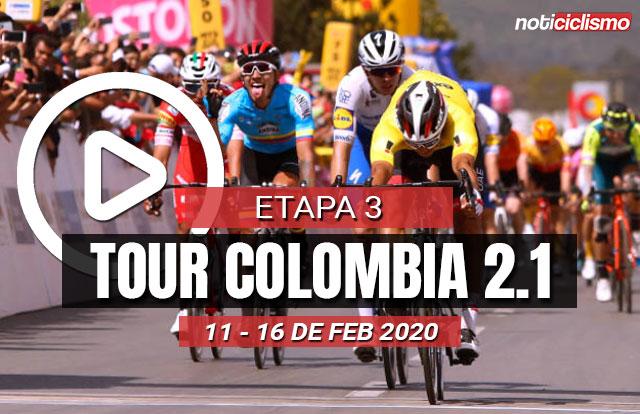 Tour Colombia 2020 (Etapa 3) Últimos Kilómetros