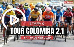 Tour Colombia 2020 (Etapa 6) Últimos Kilómetros