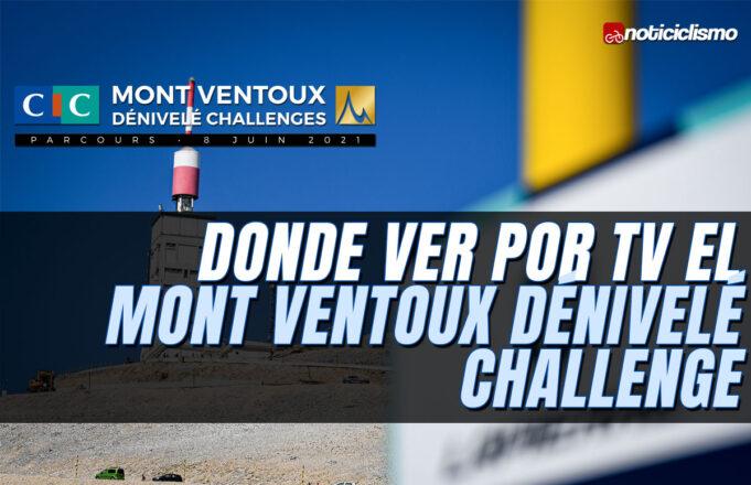 Donde ver por TV el Mont Ventoux Dénivelé Challenge
