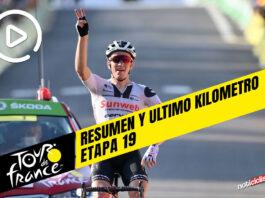 Tour de Francia 2020 (Etapa 19) Resumen y Ultimo Kilometro