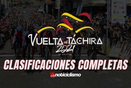 Vuelta al Táchira 2021 - Clasificaciones Completas