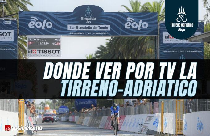 Donde ver por TV la Tirreno-Adriático