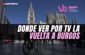 Donde ver por TV la Vuelta a Burgos