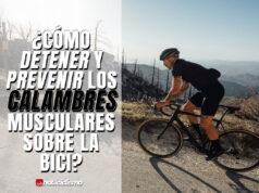 ¿Cómo detener y prevenir los calambres musculares sobre la Bici?
