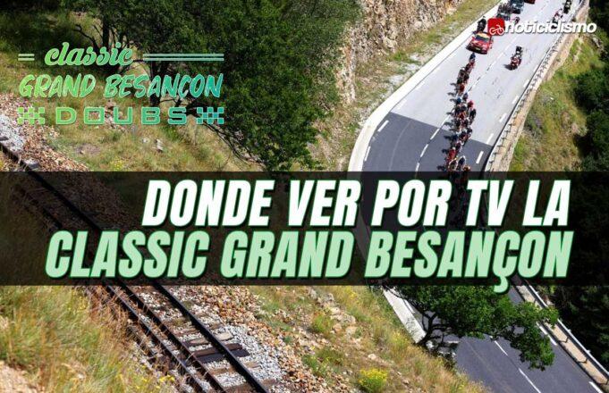 Donde ver por TV la Classic Grand Besançon